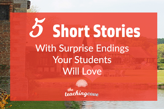 short stories surprise endings your students will love to  5 short stories surprise endings your students will love to analyze the teaching cove