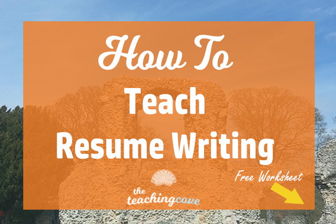 how to teach resume writing 5 tips the teaching cove - How To Teach Resume Writing